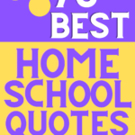 Best Homeschool Quotes Inspiration graphic yellow text on purple background