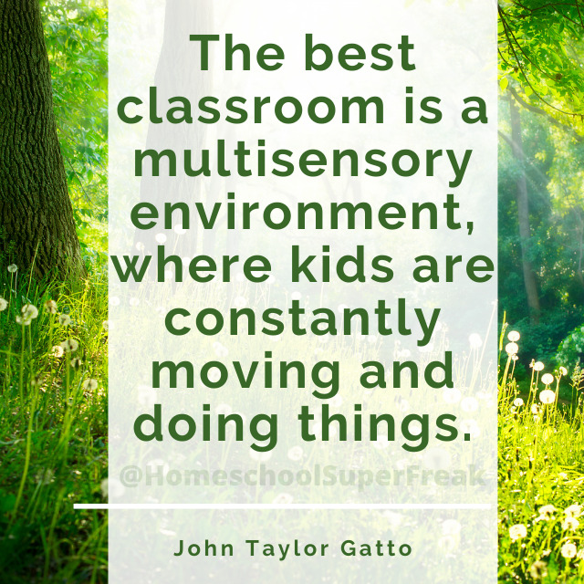 John Taylor Gatto Homeschool Nature Learning Quote