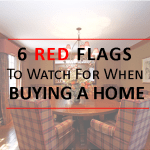 6 Red Flags to Watch for When Buying a Home