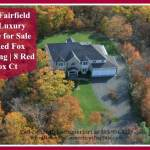 New Fairfield CT Luxury Home for Sale in Red Fox Crossing | 8 Red Fox Ct