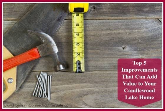 Add more value to your Candlewood Lake home for sale with these 5 home improvements.