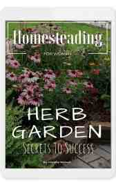 Homesteading for Women's Secrets To Success Herb Gardening ebook