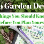 Herb Garden Design -3 Things You Should Know Before You Plan Yours
