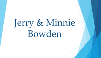 Jerry & Minnie Bowden