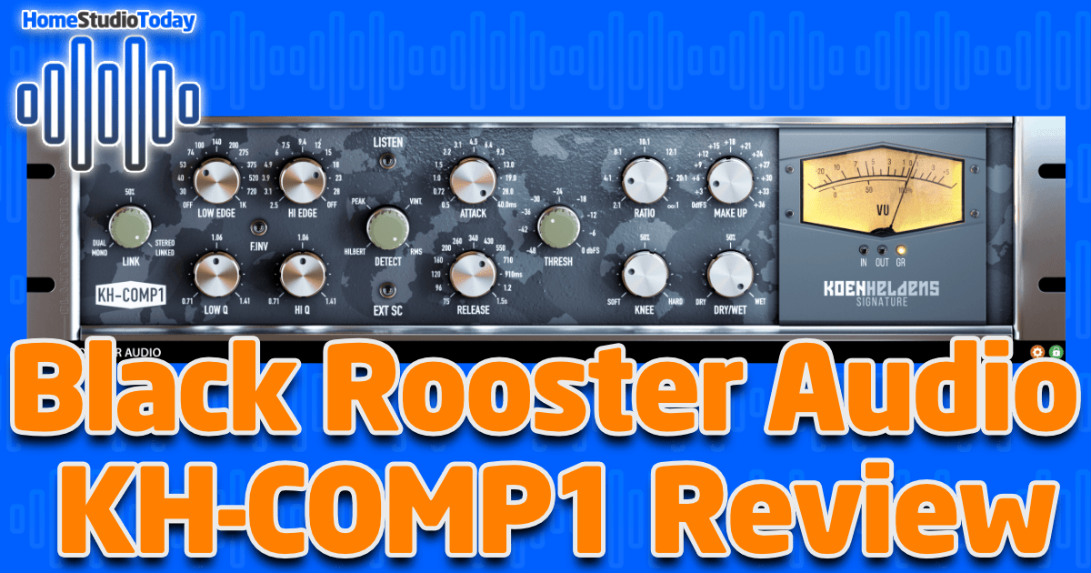 Black Rooster Audio KH-COMP1 Review featured image