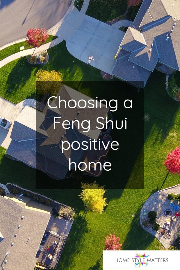 Choosing a Feng Shui positive home