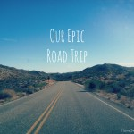 Our Epic Road Trip from Start to Finish