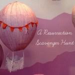 Resurrection Treasure Hunt – Scavenger Hunt Ideas Series