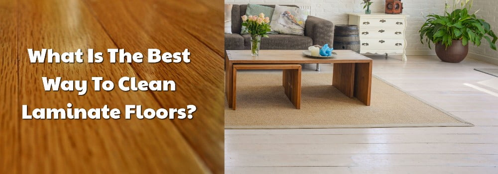 What Is The Best Way To Clean Laminate Floors?