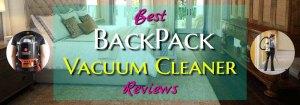10 Best Backpack Vacuum Cleaner Reviews in 2020