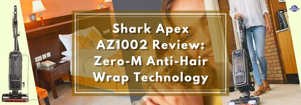 Shark Apex AZ1002 Review