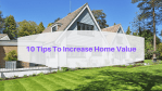 Increase Home Value With These Great Tips