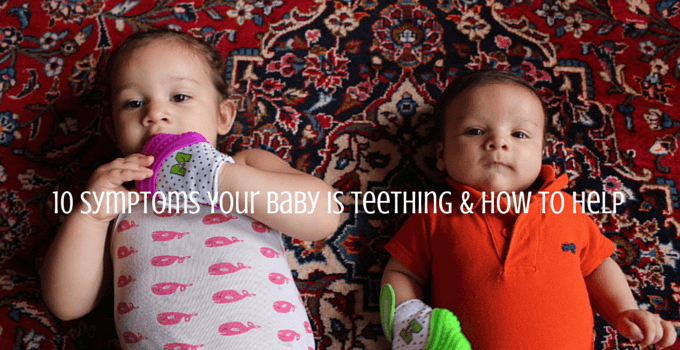 10 Symptoms Your Baby is Teething & How to Help