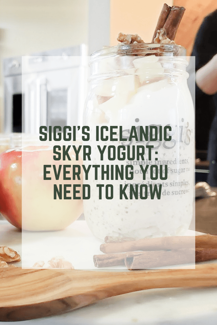 siggi's Icelandic Skyr Yogurt: Everything You Need to Know
