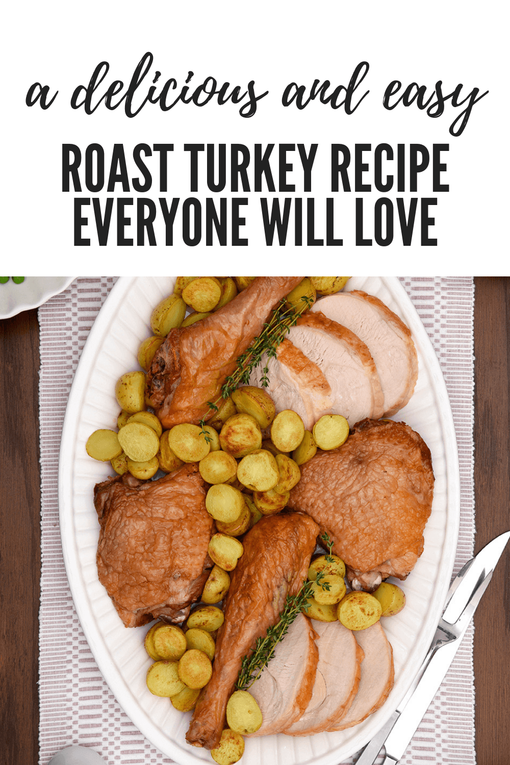 A Delicious And Easy Roast Turkey Recipe Everyone Will Love