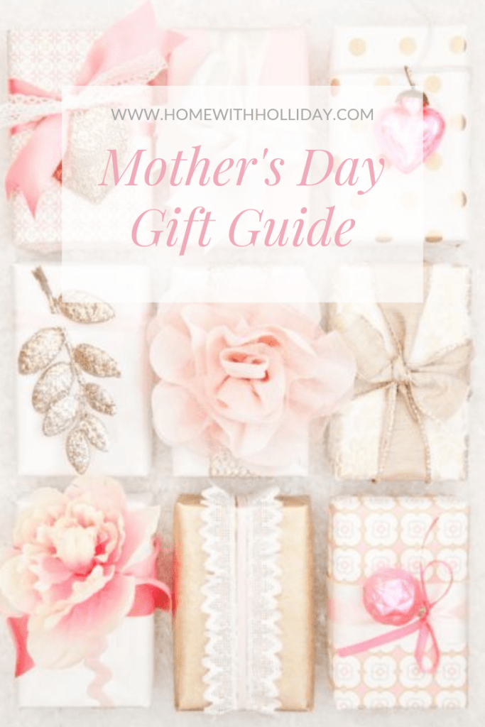 Mother's Day Gift Guide - Home with Holliday