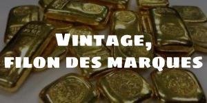 Read more about the article Vintage, filon des marques