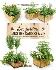 Des jardins dans des caisses à vin de Jean-Paul Collaert & de Gilles Lacombe