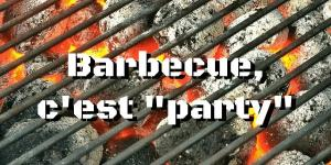 Barbecue, c'est «party»