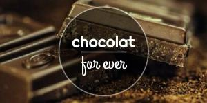 Chocolat for ever