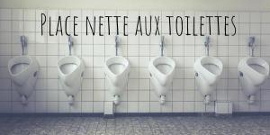 Place nette aux toilettes
