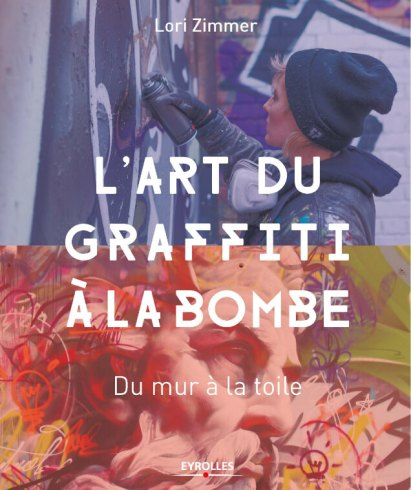 L'art du graffiti à la bombe, du mur à la toile