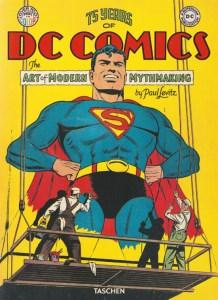 75 Years of DC Comics. Mythologies modernes et création artistiques