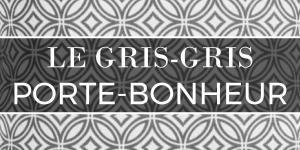 Le gris-gris, couleur porte-bonheur