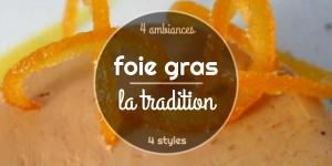 Foie gras, la tradition