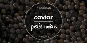 Caviar, perle noire