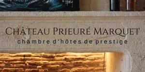Château Prieuré Marquet, chambre d'hôtes de prestige