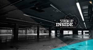 STROKAR INSIDE