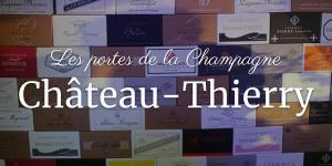 Les portes de la Champagne : Château-Thierry