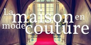 La maison en mode couture