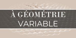À géométrie variable