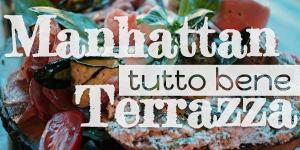 Read more about the article Manhattan Terrazza, tutto bene