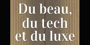 Read more about the article Du beau, du tech et du luxe