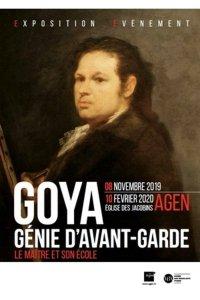 Goya, génie d'avant-garde, le maître et son école