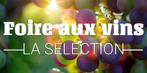 Foire aux vins : la sélection