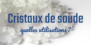 Read more about the article Cristaux de soude : quelles utilisations ?