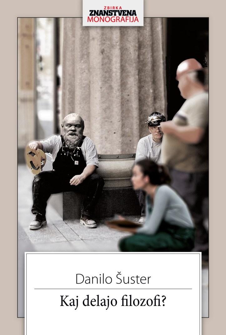 Danilo_Suster_-_Kaj_delajo_filozofi