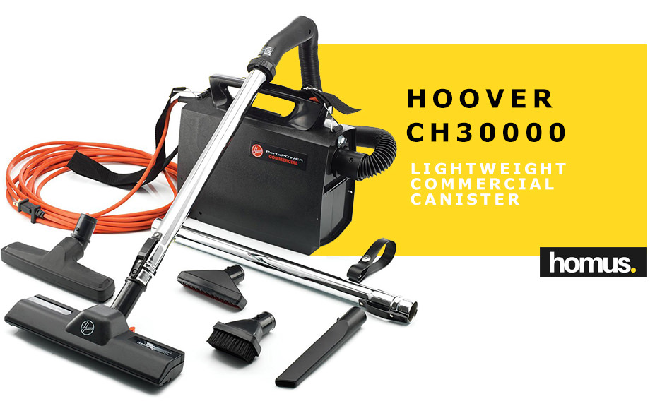 Hoover CH30000 PortaPower Lightweight Commercial Canister
