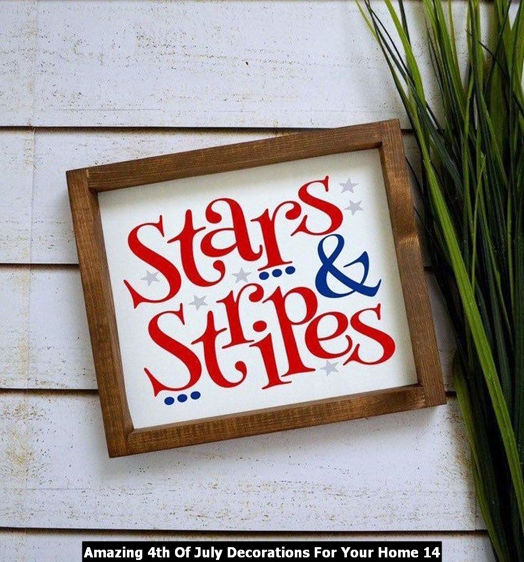 Amazing 4th Of July Decorations For Your Home 14