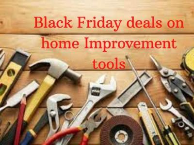 Black Friday deals on home Improvement tools for 2021