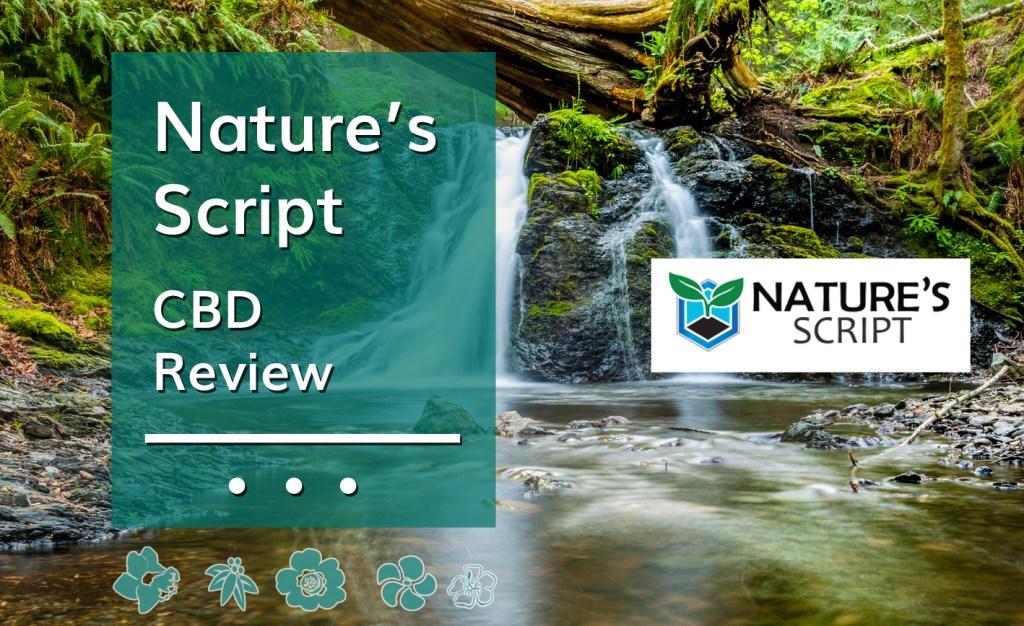 Nature's Script CBD Review [NATURALLY Good CBD]   Honest CBD Reviews