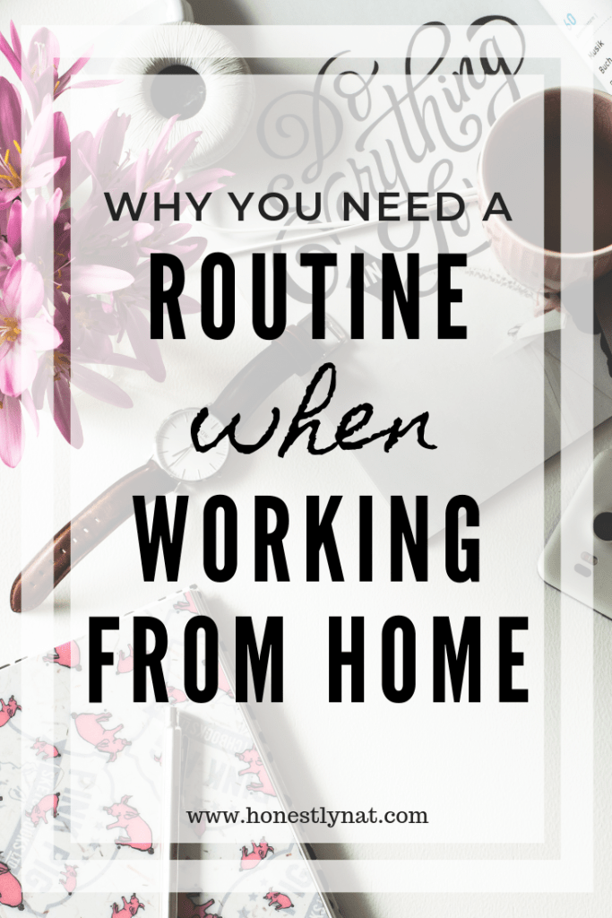 "Pretty desk with a coffee cup, watch and flowers and the text overlay ""Why you need a routine when working from home"""