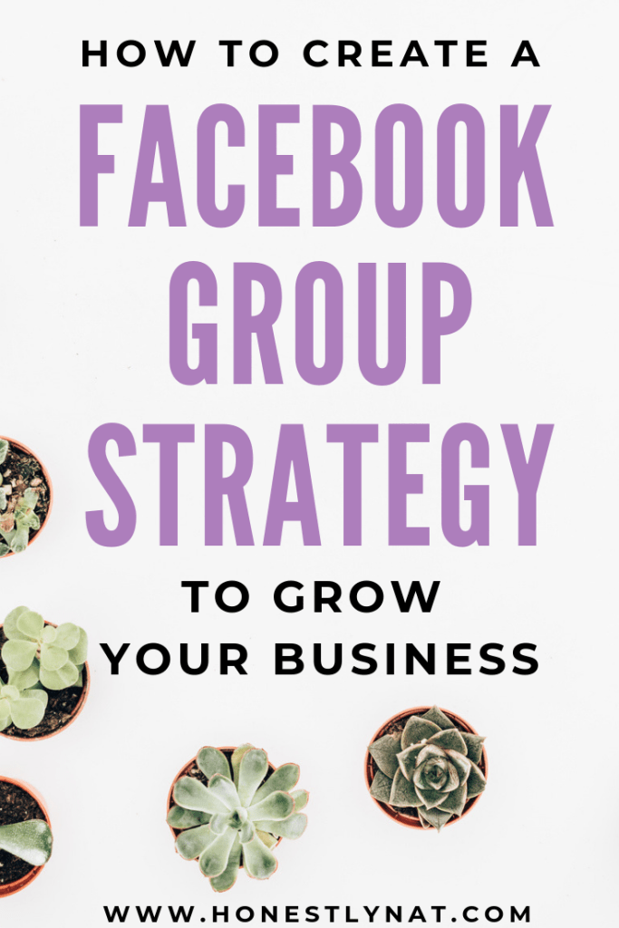 """Flat lay of succulants with the text overlay """"How to create a Facebook Group Strategy to Grow your Business"""""""