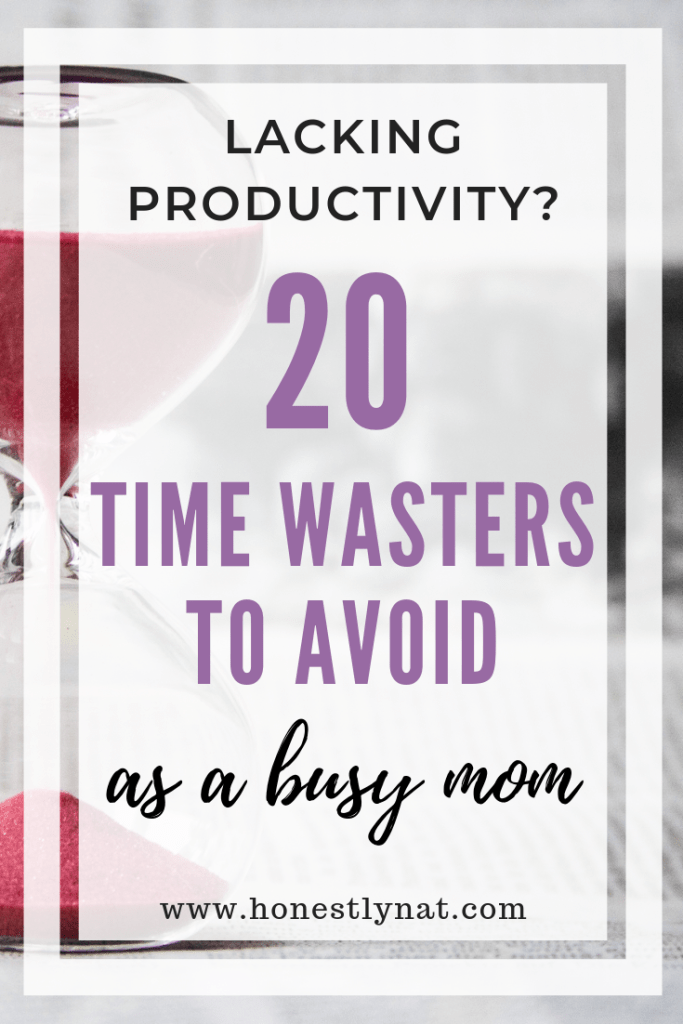 "Close up of hour glass with the text overlay ""lacking productivity? 20 time wasters to avoid as a busy mom"""