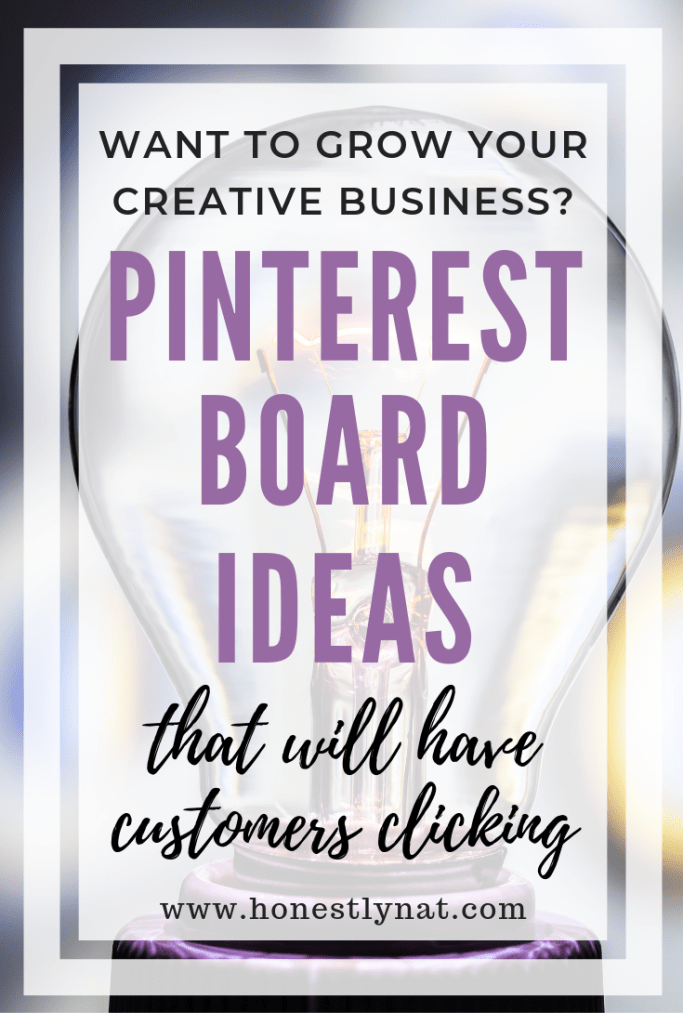 "Lightbulb with purple filament and text overlay ""Want to grow your creative business?  Pinterest Board Ideas that will have your customers clicking"""