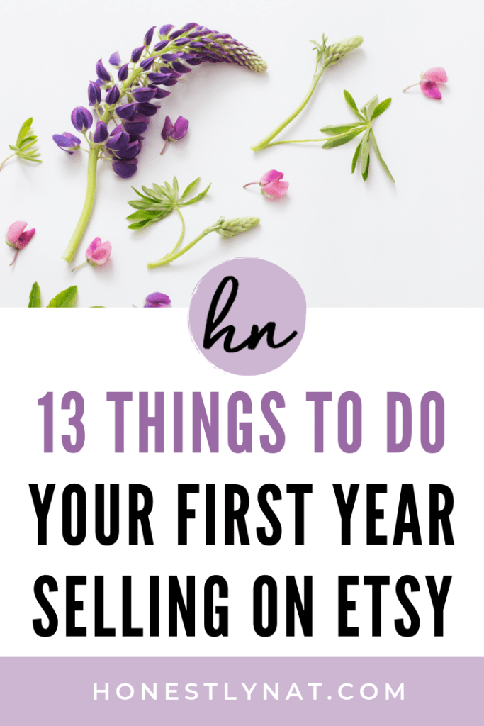"Pretty lupine flowers with the text overlay ""13 Things to Do your First Year Selling on Etsy"""